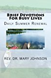 Brief Devotions For Busy Lives: Daily Summer Renewal (Volume 2)