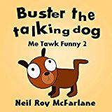 Buster the Talking Dog (Me Tawk Funny 2): A Shaggy Dog Story for Kids Aged 6 to 13. (Kindle Edition)
