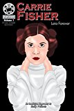 Carrie Fisher: Leia Forever: FilmStars Volume 1 (Kindle Edition)