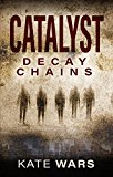 Catalyst: Decay Chains (Kindle Edition)
