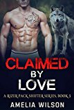Claimed by Love (A Rizer Pack Shifter Series Book 3) (Kindle Edition)