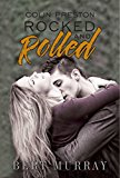 Colin Preston Rocked And Rolled (Kindle Edition)