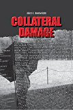 Collateral Damage (Kindle Edition)
