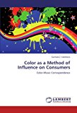 Color as a Method of Influence on Consumers: Color-Music Correspondence