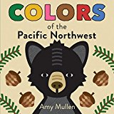 Colors of the Pacific Northwest (Naturally Local)