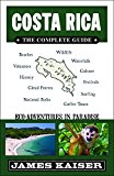 Costa Rica: The Complete Guide: Ecotourism in Costa Rica (Color Travel Guide) (Kindle Edition)