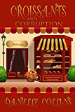 Croissants and Corruption: A Margot Durand Cozy Mystery (Kindle Edition)