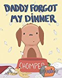 Daddy Forgot My Dinner (Nuggies Book 1) (Kindle Edition)