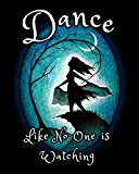 Dance like No One Is Watching: Blank Lined Journal