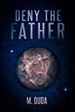 Deny the Father (Kindle Edition)