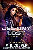 Destiny Lost: A Military Science Fiction Space Opera Epic: Aeon 14 (The Orion War) (Kindle Edition)