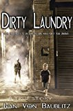 Dirty Laundry  - A True Story: From The Streets to an Executive One Man's Forty Year Journey (Kindle Edition)