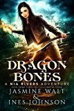 Dragon Bones: a Nia Rivers Novel (Nia Rivers Adventures Book 1) (Kindle Edition)