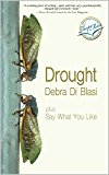 Drought and Say What You Like: Two Novellas (Kindle Edition)