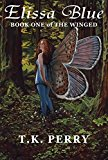 Elissa Blue: Book One of The Winged (Kindle Edition)