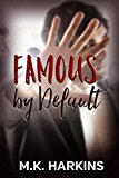 Famous by Default (Kindle Edition)