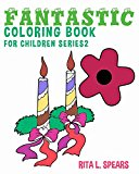 Fantastic Coloring book For Children SERIES2 (Happy coloring books kids) (Volume 2)