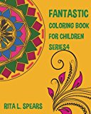Fantastic Coloring book For Children SERIES4 (Happy coloring books kids) (Volume 4)