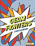 Germ Fighters: A Battle Within