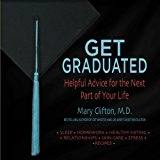 Get Graduated: Helpful Advice for the Next Part of Your Life