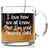 Got Me Tipsy I'm Your Favorite Child Funny Coffee Mug - Birthday Gift Idea for Mom or Dad, Mother's Day Gift and Father's Day Gift - 13-Ounce, Glass