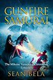 Gunfire Samurai: The Mikasa Yamakazi Chronicles (Episode 1) (Kindle Edition)