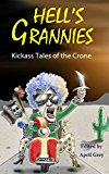 Hell's Grannies: Kickass Tales of the Crone (Kindle Edition)