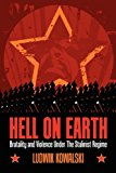 Hell On Earth: Brutality And Violence Under The Stalinist Regime (Kindle Edition)