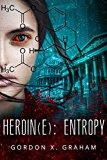 Heroin(e): Entropy (Kindle Edition)