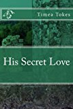 His Secret Love (Her First And Last Secret Admirer) (Volume 3)