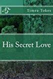 His Secret Love (Her First And Last Secret Admirer) (Volume 3)