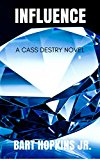 Influence (Cass Destry Series  Book 2) (Kindle Edition)