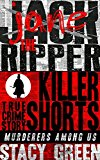Jack the Ripper (Jane the Ripper): Killer Shorts: Murderers Among Us (Kindle Edition)