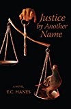Justice by Another Name (Kindle Edition)