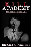 Kill Academy: Kill Series - Book One (Volume 1)