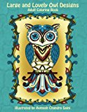 Large and Lovely Owl Designs: Fun and Simple Adult Coloring Book (Creative and Unique Coloring Books for Adults) (Volume 15)