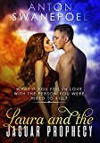 Laura and The Jaguar Prophecy (Laura Electa Valencia Adventures Book 1) (Kindle Edition)