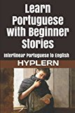 Learn Portuguese with Beginner Stories: Interlinear Portuguese to English