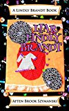 Liar Lindly Brandt (A Lindly Brandt Book Book 1) (Kindle Edition)