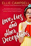 Love, Lies and Other Deceptions: A Collection of Short Romances and Twisty Tales (Kindle Edition)