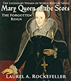 Mary Queen of the Scots: The Forgotten Reign (The Legendary Women of World History Book 3) (Kindle Edition)