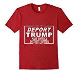 Men's Deport Trump Make America Instantly Better T-shirt Medium Cranberry