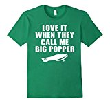 Men's Love It When They Call Me Big Popper Fishing T-Shirt Large Kelly Green