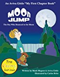 Moon Jump: The Boy Who Bounced to the Moon (Aviva Gittle eBooks