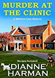 Murder at the Clinic: A Midwest Cozy Mystery (Kindle Edition)