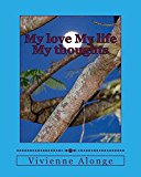 My love My life My thoughts (Kindle Edition)