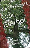 Oak Eternal: A House Concealed (Kindle Edition)