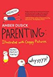 Parenting: Illustrated with Crappy Pictures (Kindle Edition)