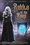 Riddle of the Keep (Seals of the Ages Book 3) (Kindle Edition)