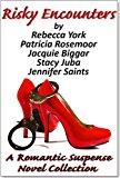 Risky Encounters: A Romantic Suspense Novel Collection (Kindle Edition)